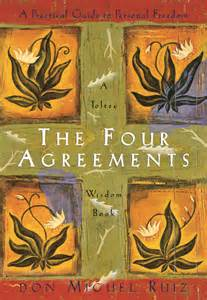 The Four Agreements, by Don Miguel Ruiz. Published by Amber Allen Publishing, San Rafeal, CA